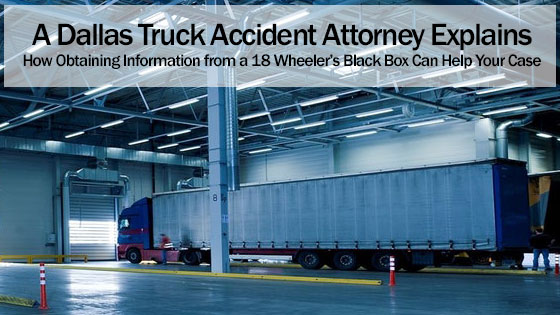 18 Wheeler's Black Box Can Help Your Case