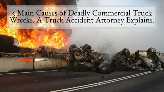 5 Main Causes of Deadly Commercial Truck Wrecks