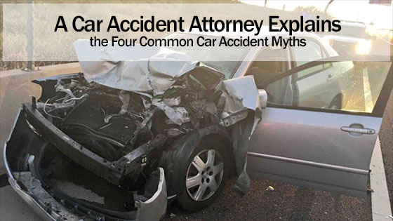 A Car Accident Attorney Explains the Four Common Car Accident Myths