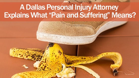A Dallas Personal Injury Attorney Explains What Pain and Suffering Means