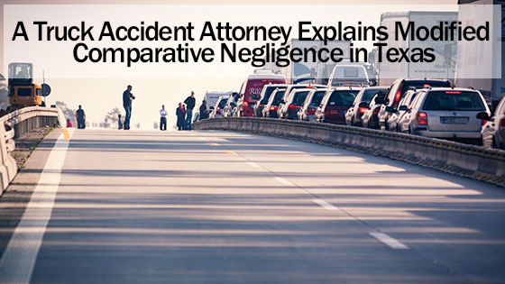 A Truck Accident Attorney Explains Modified Comparative Negligence in Texas