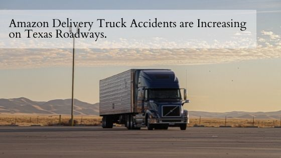 Amazon Delivery Truck Accidents are Increasing on Texas Roadways.