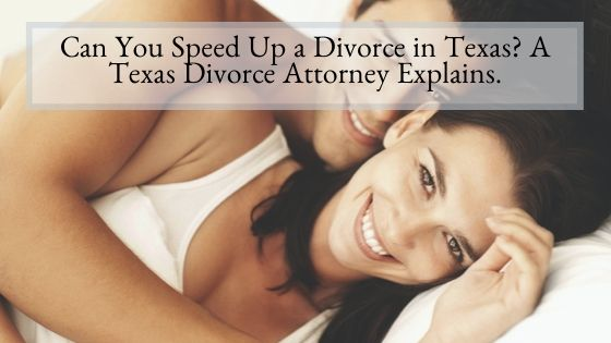 Can You Speed Up a Divorce in Texas