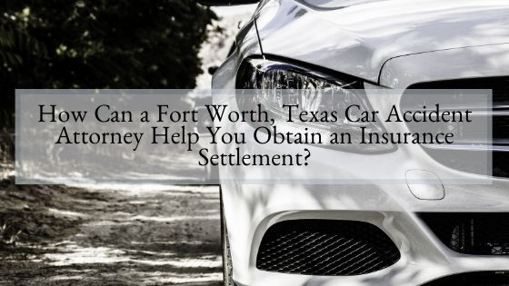 Fort Worth, Texas Car Accident Attorney