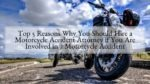 Top 5 Reasons Why You Should Hire a Motorcycle Accident Attorney