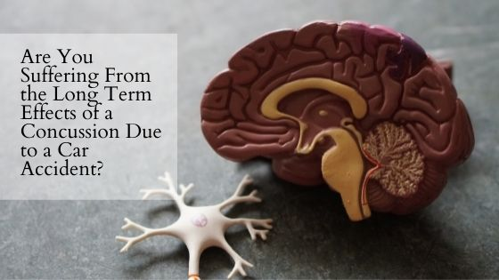 Are You Suffering From the Long Term Effects of a Concussion Due to a Car Accident