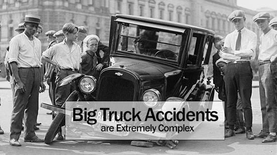 Big Truck Accidents are Extremely Complex