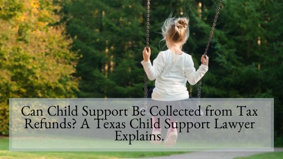 Can Child Support Be Collected from Tax Refunds