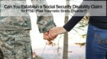 Can You Establish a Social Security Disability Claim for PTSD
