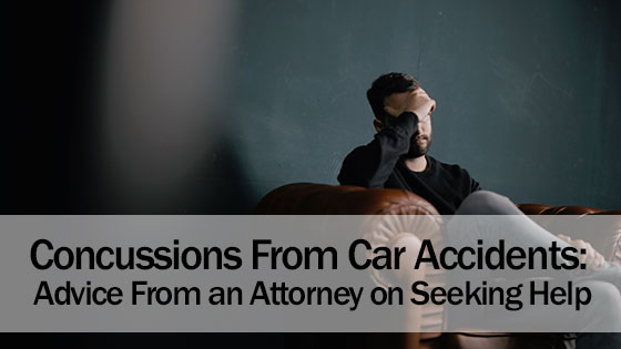 Concussions From Car Accidents: Advice From an Attorney on Seeking Help