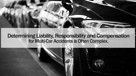 Determining Liability, Responsibility and Compensation for Multi-Car Accidents is Often Complex