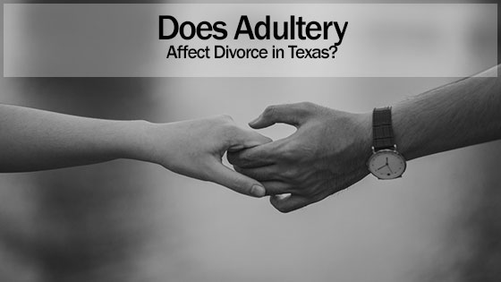 Does Adultery Affect Divorce in Texas