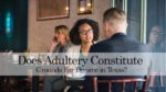 Does Adultery Constitute Grounds For Divorce in Texas