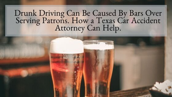 Drunk Driving Can Be Caused By Bars Over Serving Patrons
