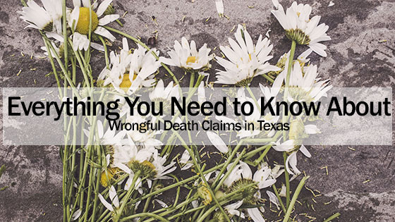 Everything You Need to Know About Wrongful Death Claims in Texas