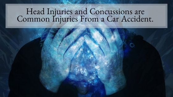 Head Injuries and Concussions are Common Injuries From a Car Accident