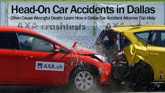 Head-On Car Accidents in Dallas Often Cause Wrongful Death: Learn How a Dallas Car Accident Attorney Can Help