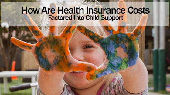 How Are Health Insurance Costs Factored Into Child Support