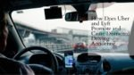 How Does Uber and Lyft Promote and Cause Distracted Driving Accidents