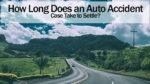 How Long Does an Auto Accident Case Take to Settle