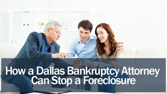 How a Dallas Bankruptcy Attorney Can Stop a Foreclosure