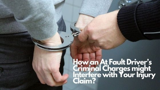 How an At Fault Driver's Criminal Charges might Interfere with Your Injury Claim