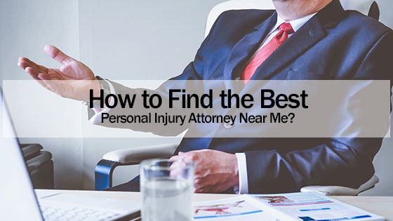How to Find the Best Personal Injury Attorney Near Me