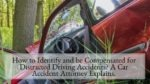 How to Identify and be Compensated for Distracted Driving Accidents A Car Accident Attorney Explains