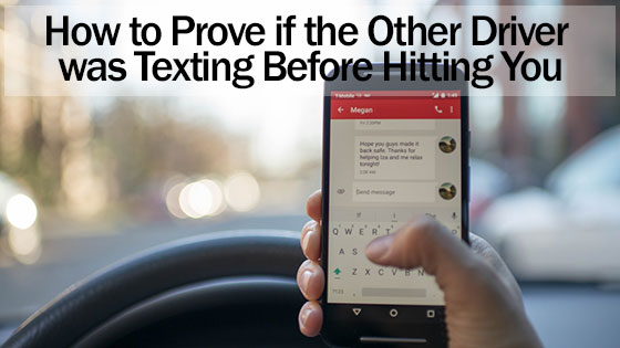 How to Prove if the Other Driver was Texting Before Hitting You