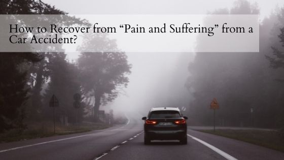 """How to Recover from """"Pain and Suffering"""" from a Car Accident"""