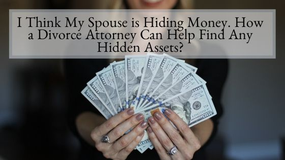 I Think My Spouse is Hiding Money