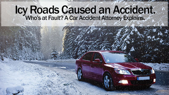 Icy Roads Caused an Accident. Who's at Fault?