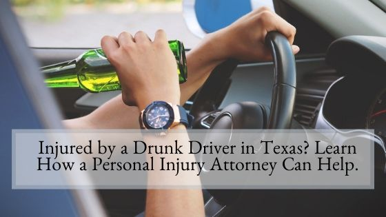 Injured by a Drunk Driver in Texas