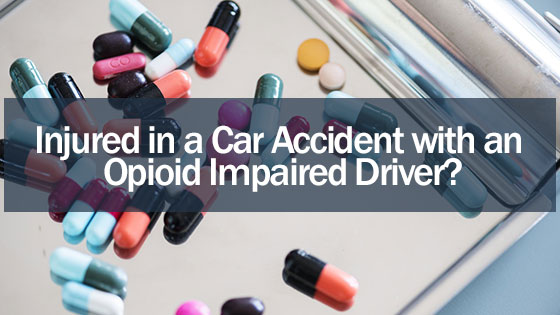 Injured in a Car Accident with an Opioid Impaired Driver? The Opioid Addiction Epidemic is Increasing the Number of Car Accidents in Texas