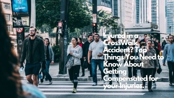 Injured in a CrossWalk Accident Top Things You Need to Know About Getting Compensated for your Injuries
