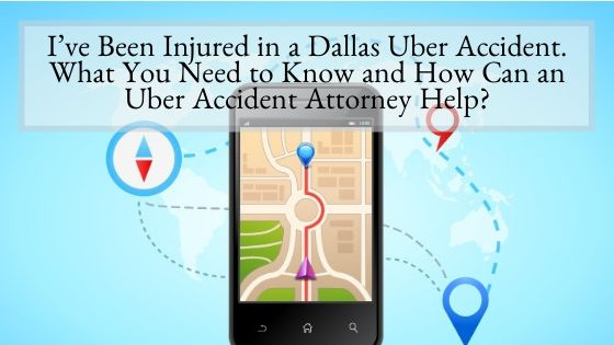 Injured in a Dallas Uber Accident