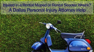 Injured In A Rental Moped Or Rental Scooter Wreck A