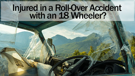 Injured in a roll-over accident with an 18 Wheeler