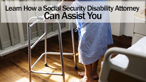 Learn How a Social Security Disability Attorney Can Assist You