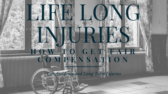Car Accidents and Life Long Injuries