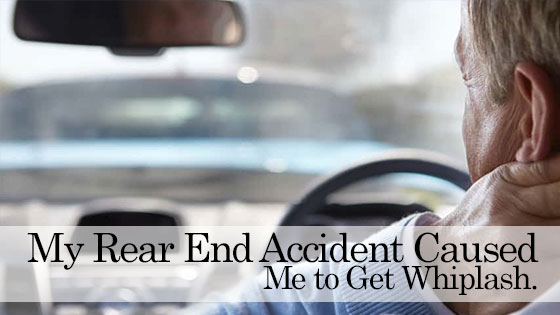 My Rear End Accident Caused Me to Get Whiplash
