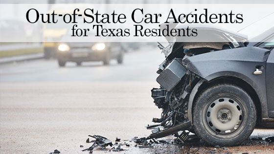 Out-of-State Car Accidents for Texas Residents