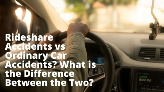 Rideshare Accidents vs Ordinary Car Accidents What is the Difference Between the Two