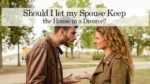 Should I let my Spouse Keep the House in a Divorce
