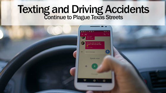 Texting and Driving Accidents Continue to Plague Texas Streets