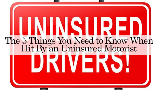 The 5 Things You Need to Know When Hit By an Uninsured Motorist