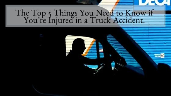 The Top 5 Things You Need to Know if You're Injured in a Truck Accident
