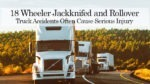 Truck Accidents Often Cause Serious Injury