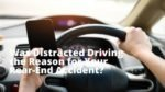 Was Distracted Driving the Reason for Your Rear-End Accident