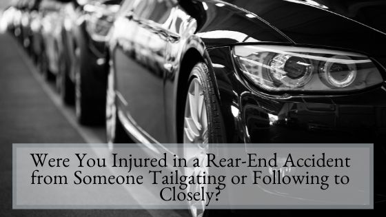 Were You Injured in a Rear-End Accident from Someone Tailgating or Following to Closely